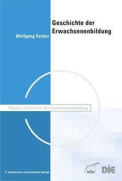 Geschichte der Erwachsenenbildung von Seitter,  Wolfgang