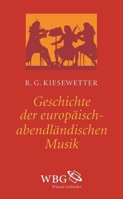 Geschichte der europäisch-abendländischen Musik von Kier,  Herfrid, Kiesewetter,  Andreas