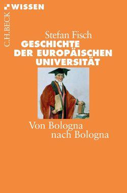 Geschichte der europäischen Universität von Fisch,  Stefan