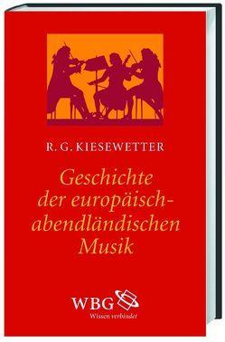 Geschichte der europäisch-abendländischen Musik von Kier,  Herfrid, Kiesewetter,  Raphael G