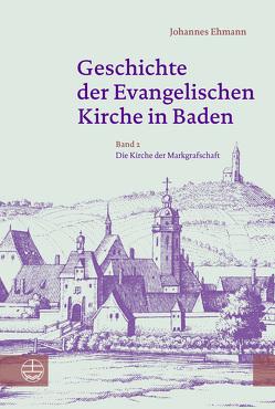 Geschichte der Evangelischen Kirche in Baden von Ehmann,  Johannes