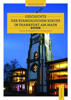 Geschichte der evangelischen Kirche in Frankfurt am Main von Jürgen Telschow