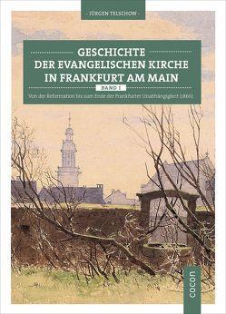 Geschichte der evangelischen Kirche in Frankfurt am Main von Telschow,  Jürgen