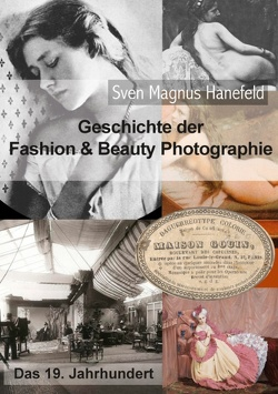 Geschichte der Fashion & Beauty Photographie von Hanefeld,  Sven Magnus