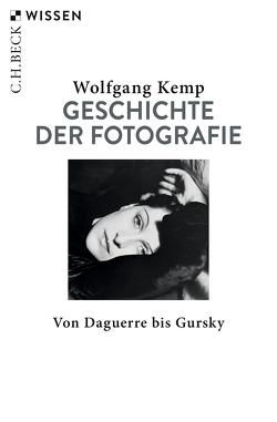 Geschichte der Fotografie von Kemp,  Wolfgang