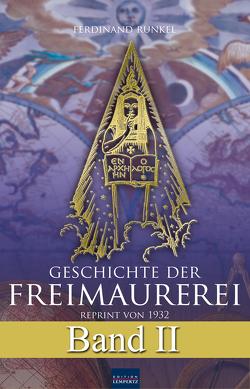 Geschichte der Freimaurerei – Band II von Runkel,  Ferdinand