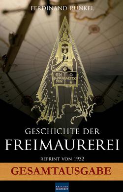 Geschichte der Freimaurerei – Gesamtausgabe von Runkel,  Ferdinand