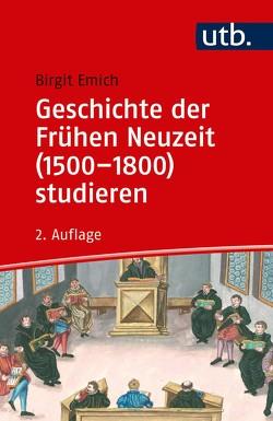 Geschichte der Frühen Neuzeit (1500–1800) studieren von Emich,  Birgit
