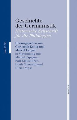 Geschichte der Germanistik von Espagne,  Michel, Klausnitzer,  Ralf, König,  Christoph, Lepper,  Marcel, Thouard,  Denis, Wyss,  Ulrich