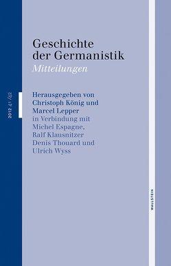 Geschichte der Germanistik von Espagne,  Michel, Hass,  Ulrike, Klausnitzer,  Ralf, König,  Christoph, Lepper,  Marcel, Wyss,  Ulrich