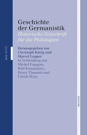Geschichte der Germanistik von Espagne,  Michel, Klausnitzer,  Ralf, Koenig,  Christoph, Lepper,  Marcel, Thouard,  Denis, Wyss,  Ulrich