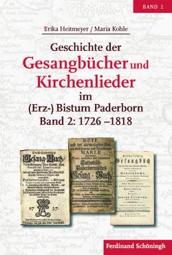 Geschichte der Gesangbücher und Kirchenlieder im (Erz-)Bistum Paderborn von Heitmeyer,  Erika, Kohle,  Maria