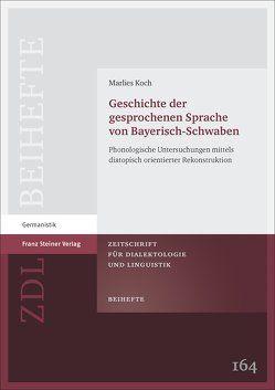 Geschichte der gesprochenen Sprache von Bayerisch-Schwaben von Koch,  Marlies
