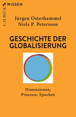 Geschichte der Globalisierung von Osterhammel,  Jürgen, Petersson,  Niels P.