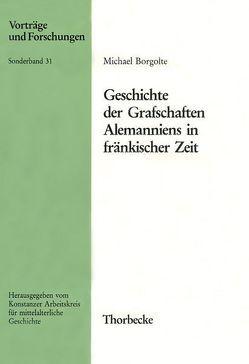 Geschichte der Grafschaften Alemanniens in fränkischer Zeit von Borgolte,  Michael