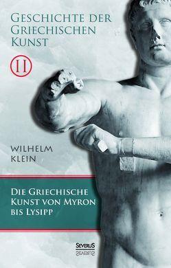 Geschichte der Griechischen Kunst. Band 2 von Klein,  Wilhelm