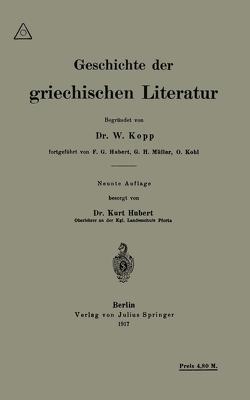 Geschichte der griechischen Literatur von Hubert,  F.G., Kopp,  Otto Hubert, Kopp,  Waldemar, Müller,  Gerhard Heinrich
