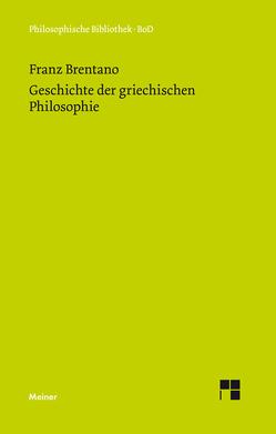 Geschichte der griechischen Philosophie von Brentano,  Franz, Mayer-Hillebrand,  Franziska
