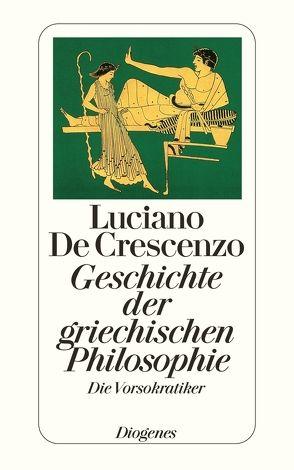 Geschichte der griechischen Philosophie I von Birk,  Linde, De Crescenzo,  Luciano