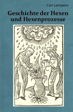 Geschichte der Hexen und Hexenprozesse von Lempens,  Carl