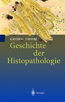 Geschichte der Histopathologie von Dhom,  Georg
