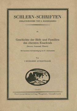 Geschichte der Höfe und Familien des obersten Eisacktales von Auckenthaler,  Engelbert