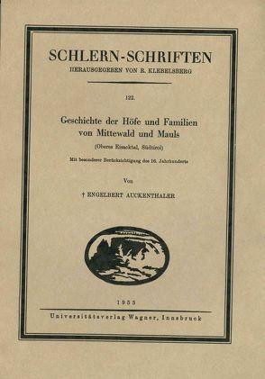 Geschichte der Höfe und Familien von Mittewald und Mauls (Oberes Eisacktal, Südtirol, 3. Lieferung) von Auckenthaler,  Engelbert
