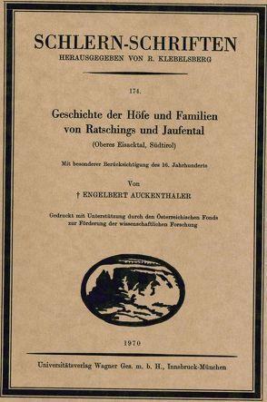 Geschichte der Höfe und Familien von Ratschings und Jaufental (Oberes Eisacktal, Südtirol, 7. und letzte Lieferung) von Auckenthaler,  Engelbert