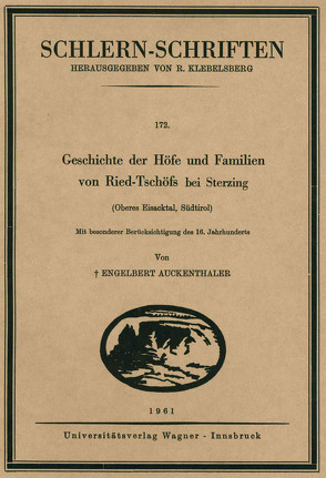 Geschichte der Höfe und Familien von Ried-Tschöfs bei Sterzing (Oberes Eisacktal, Südtirol, 6. Lieferung) von Auckenthaler,  Engelbert