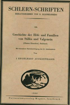 Geschichte der Höfe und Familien von Stilfes und Valgenein (Oberes Eisacktal, Südtirol, 4. Lieferung) von Auckenthaler,  Engelbert