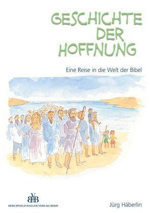 Geschichte der Hoffnung von Häberlin,  Jürg