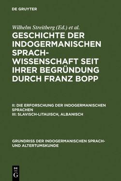 Geschichte der indogermanischen Sprachwissenschaft seit ihrer Begründung… / Slavisch-Litauisch, Albanisch von Bopp,  Franz, Streitberg,  Wilhelm