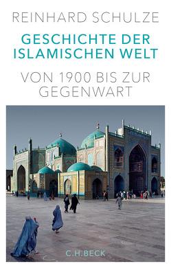 Geschichte der Islamischen Welt von Schulze,  Reinhard