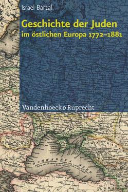 Geschichte der Juden im östlichen Europa 1772–1881 von Bartal,  Israel