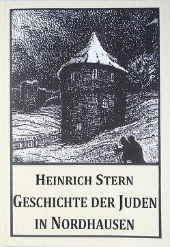 Geschichte der Juden in Nordhausen von Dr. Stern,  Heinrich, Iffland,  Steffen, Schiewek,  C, Schröter,  Manfred, Stern,  Heinrich, Wolff,  H.