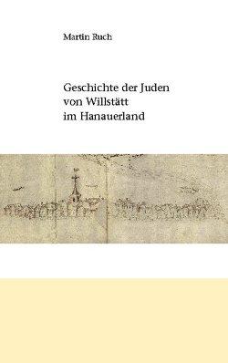 Geschichte der Juden von Willstätt im Hanauerland von Ruch,  Martin