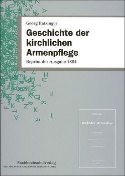 Geschichte der kirchlichen Armenpflege von Ratzinger,  Georg