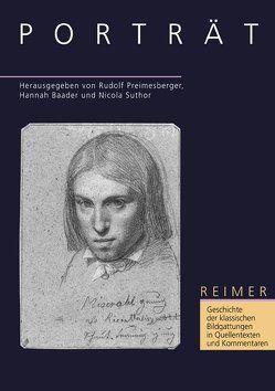 Geschichte der klassischen Bildgattungen in Quellentexten und Kommentaren / Porträt von Baader,  Hannah, Preimesberger,  Rudolf, Suthor,  Nicola