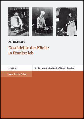 Geschichte der Köche in Frankreich von Drouard,  Alain, Teuteberg,  Hans-Jürgen, Tillmann,  Michael