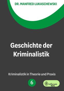 Geschichte der Kriminalistik von Lukaschewski,  Manfred