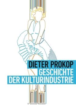 Geschichte der Kulturindustrie von Prokop,  Dieter