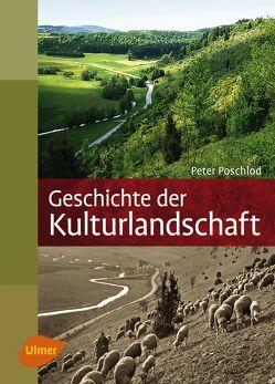 Geschichte der Kulturlandschaft von Poschlod,  Peter