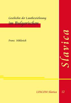 Geschichte der Lautbezeichnung im Bulgarischen von Miklosich,  Franz