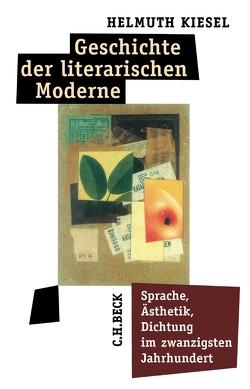 Geschichte der literarischen Moderne von Kiesel,  Helmuth