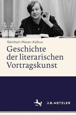 Geschichte der literarischen Vortragskunst von Meyer-Kalkus,  Reinhart