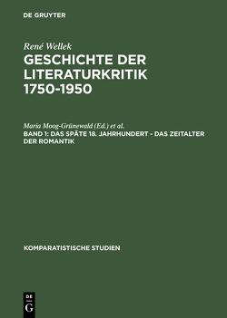 René Wellek: Geschichte der Literaturkritik 1750-1950 / Das späte 18. Jahrhundert, das Zeitalter der Romantik von Brunkhorst,  Anngrit, Brunkhorst,  Martin, Wellek,  René