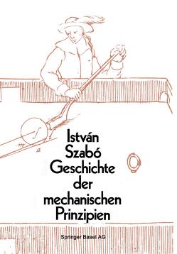 Geschichte der mechanischen Prinzipien von Szabo,  I.
