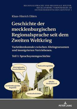 Geschichte der mecklenburgischen Regionalsprache seit dem Zweiten Weltkrieg von Ehlers,  Klaas-Hinrich