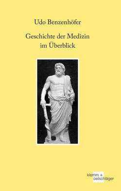 Geschichte der Medizin im Überblick von Benzenhöfer,  Udo