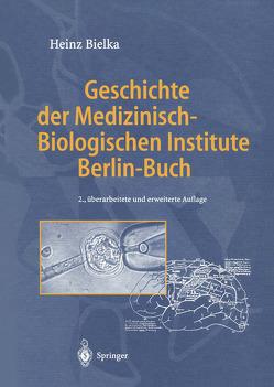 Geschichte der Medizinisch-Biologischen Institute Berlin-Buch von Bielka,  Heinz